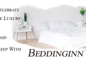 Celebrate The Luxury of Good Sleep with Bedding inn