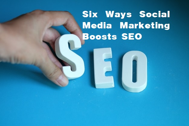 Six Ways Social Media Marketing Boosts SEO