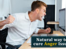 Natural way to cure Anger Issues